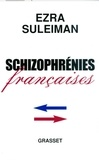 Ezra N. Suleiman - Schizophrénies françaises.