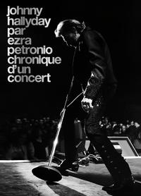 Ezra Petronio - Johnny Hallyday, chronique d'un concert - Arènes de Nïmes le 27 juin 2013.