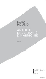 Ezra Pound - Antheil et le Traité d'harmonie.