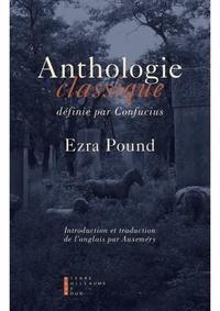Ezra Pound - Anthologie classique définie par Confucius.