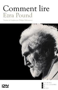 Ezra Pound et Philippe Mikriammos - Comment lire.