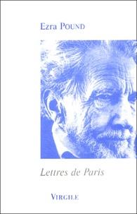 Ezra Pound - Lettres de Paris.