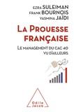 Ezra Suleiman et Frank Bournois - La prouesse française - Le management du CAC 40 vu d'ailleurs.