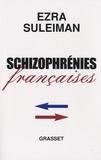Ezra Suleiman - Schizophrénies françaises.