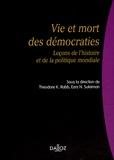 Ezra Suleiman et Theodore K. Rabb - Vie et mort des démocraties - Leçons del'histoire et de la politique mondiale.