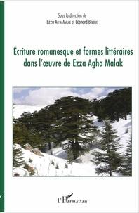 Ezza Agha Malak et Léonard Bolduc - Ecriture romanesque et formes littéraires dans l'oeuvre de Ezza Agha Malak.