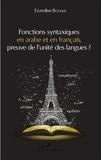 Ezzedine Bouhlel - Fonctions syntaxiques en arabe et en français, preuve de l'unité des langues ?.