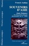F Audiau - Souvenirs d'Asie (Inde et Malaisie) - Vie d'un prêtre français, missionnaire au vingtième siècle.
