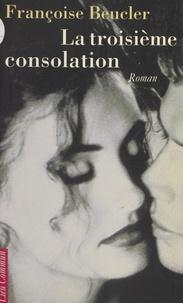 F Beucler - La troisième consolation.