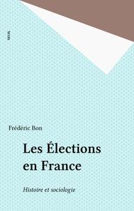 F Bon - Les Élections en France - Histoire et sociologie.