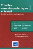 F Bourgeois et C Lemarchand - Troubles musculosquelettiques et travail - Quand la santé interroge l'organisation.