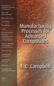 F-C Campbell - Manufacturing Processes For Advanced Composites.