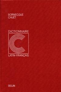 F Cauet et Henri Bornecque - Dictionnaire latin-français.