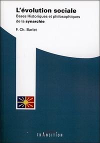 F.-Ch. Barlet - L'évolution sociale - Bases historiques et philosophiques de la synarchie.