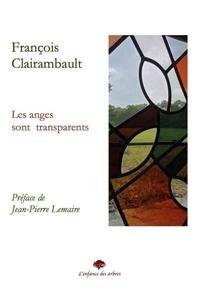 F. Clairambault - Les anges sont transparents.