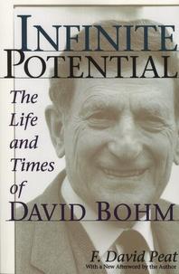 F-David Peat - Infinite Potential - The Life and Times of David Bohm.
