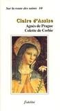 F Deleclos - Claire d'Assise, Agnès de Prague, Colette de Corbie.
