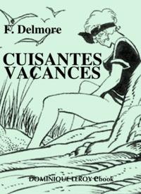 F. Delmore et Leone Frollo - Cuisantes Vacances.