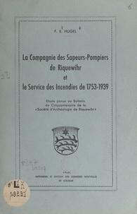 F. E. Hugel et  Lutz-Hoerdt - La Compagnie des Sapeurs-Pompiers de Riquewihr et le service des incendies de 1753-1939 - Étude parue au Bulletin du cinquantenaire de la Société d'Archéologie de Riquewihr.