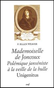 Mademoiselle de Joncoux. Polémique janséniste à la veille de la bulle Unigenitus.pdf