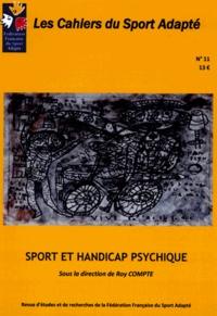Roy Compte - Les Cahiers du Sport Adapté N° 11/2011 : Sport et handicap psychique.