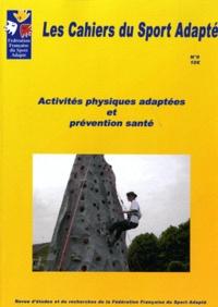 Roy Compte - Les Cahiers du Sport Adapté N° 9 : Activités physiques adaptées et prévention santé.