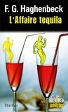 F-G Haghenbeck - L'affaire Tequila - Une enquête de Sunny Pascal.