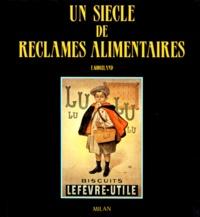 Histoiresdenlire.be UN SIECLE DE RECLAMES ALIMENTAIRES Image