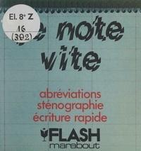 F. Hauet-Pierson et Jean-Claude Salemi - Je note vite : abréviations, sténographie, écriture rapide.