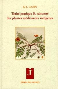 F-J Cazin - Traité pratique & raisonné des plantes médicinales indigènes.