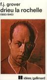 F-J Grover - Drieu La Rochelle - 1893-1945, Vie, oeuvres, témoignages.