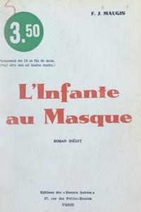 F. J. Maugis - L'infante au masque.