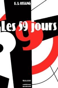 F-J Ossang - Les 59 jours - L'Argentine ou la Russie.