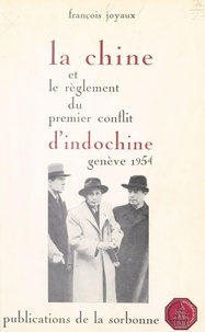 F Joyaux - Chine et le reglement du premier conflit d indochine-geneve 1954.