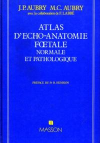 F Labbe et J Aubry - Atlas d'écho-anatomie fútale normale et pathologique.