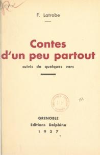 F. Latrobe - Contes d'un peu partout - Suivis de quelques vers.