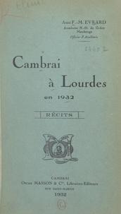 F.-M. Évrard et F. Lenotte - Cambrai à Lourdes en 1932.