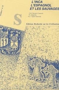 F.M. Renard-Casevitz - L'inca, l'Espagnol et les sauvages - Rapports entre les sociétés amazonniennes et andines du XVe au XVIIe siècle.
