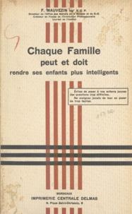 F. Mauvezin - Chaque famille peut et doit rendre ses enfants plus intelligents.