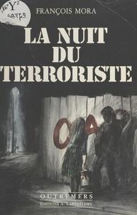 F Mora - La nuit du terroriste.