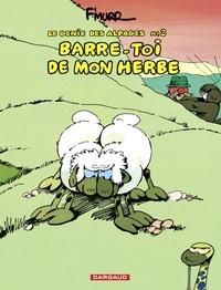 F'Murrr - Le Génie des Alpages - Tome 3 - Barre-toi de mon herbe.