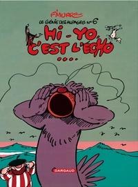 F'Murrr - Le Génie des alpages Tome 6 : Hi-yo, c'est l'écho.