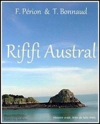 F. PERION et T. BONNAUD - Rififi Austral.