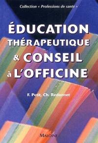 F Petit et C Redonnet - Education thérapeutique et conseil à l'officine - Fiches techniques.