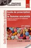 F. Pillon et F. Marinier - Guide de prescription chez la femme enceinte - Prescrire ou proscrire un traitement médicamenteux ?.
