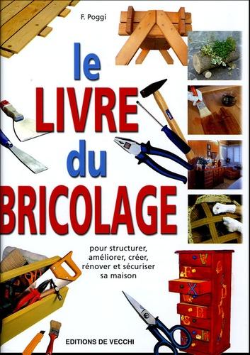 F Poggi - Le livre du bricolage.