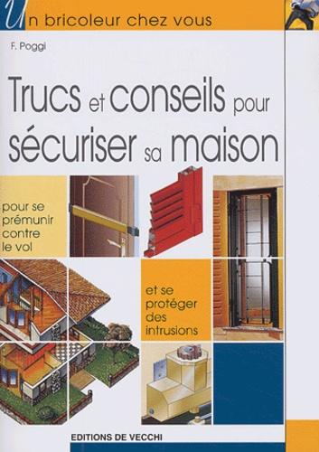 F Poggi - Trucs et conseils pour sécuriser sa maison.