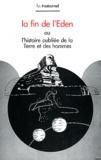 F.R. Trestournel - La fin de l'Eden - L'histoire oubliée de la Terre et des hommes.