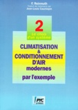 F Reinmuth - Climatisation et conditionnement d'air modernes par l'exemple - Tome 2, Le choix d'un système.