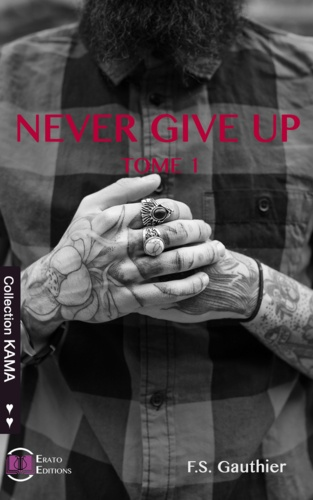 F.S Gauthier - Never give up Tome 1 : Find you.